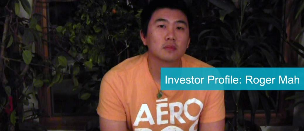 Investor Profile: Roger Mah